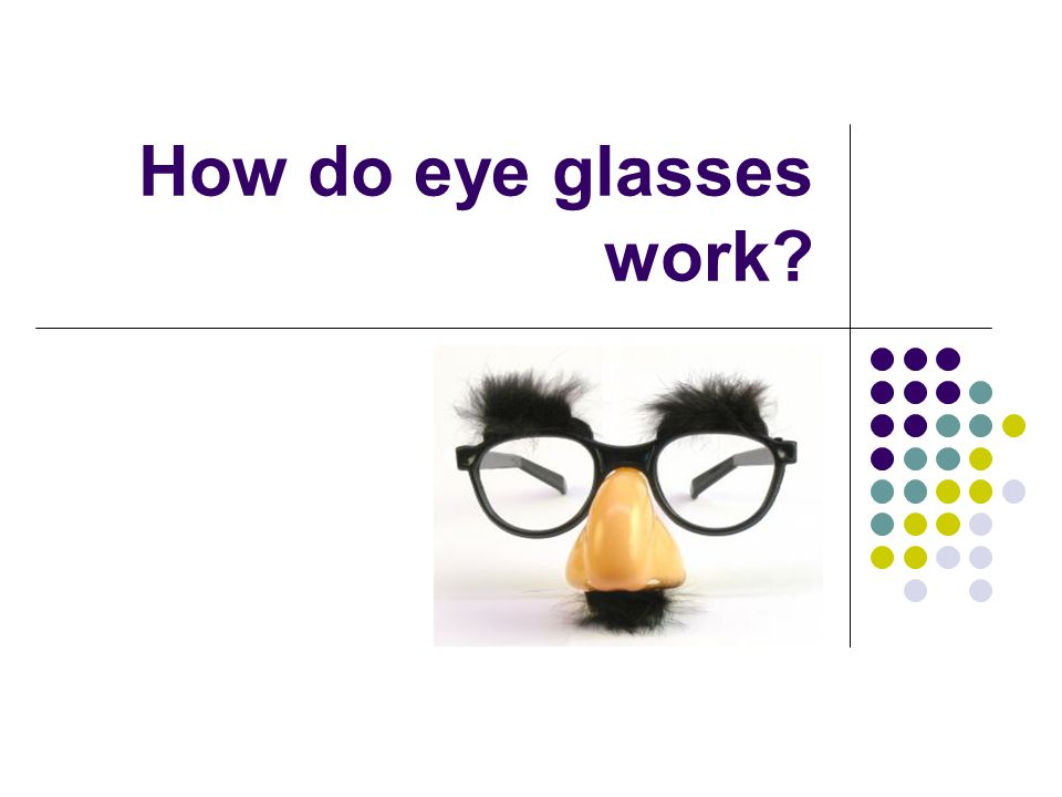 How do eye glasses work