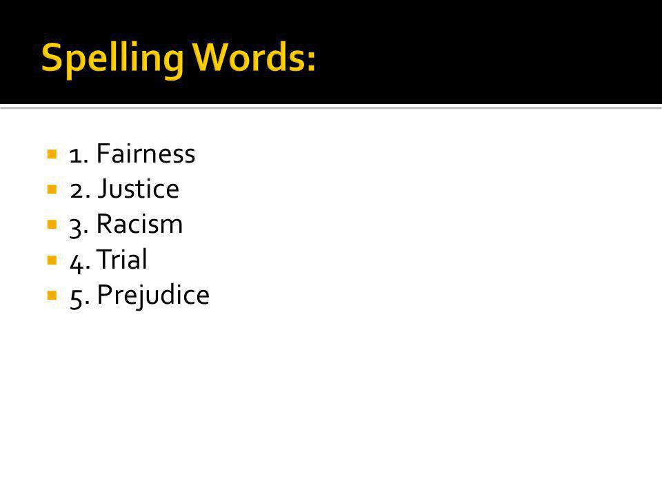  1. Fairness  2. Justice  3. Racism  4. Trial  5. Prejudice