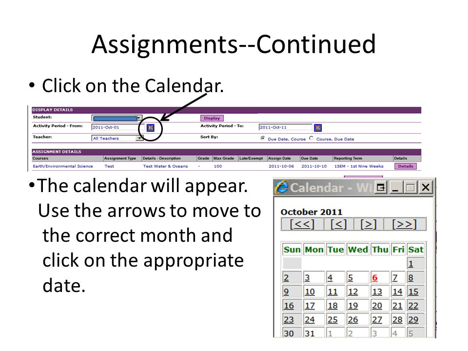 Assignments--Continued Click on the Calendar. The calendar will appear.