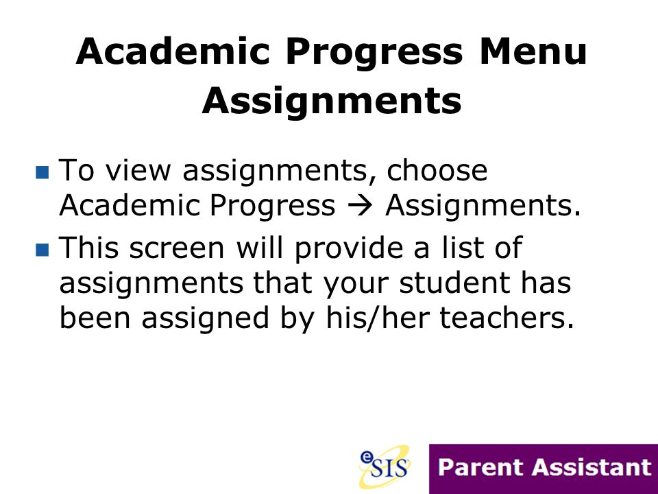 To view assignments, choose Academic Progress  Assignments.