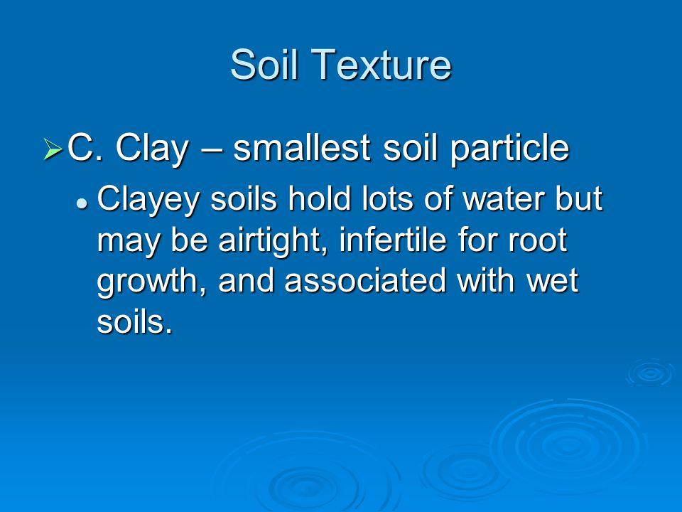 Soil Texture  C.
