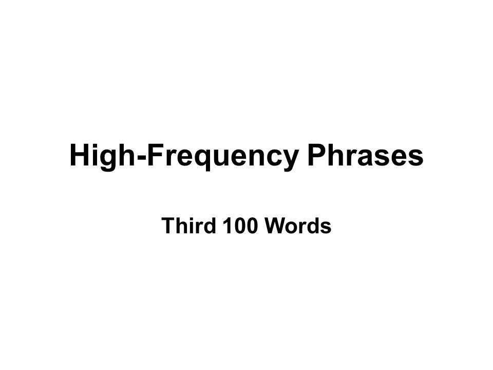 High-Frequency Phrases Third 100 Words