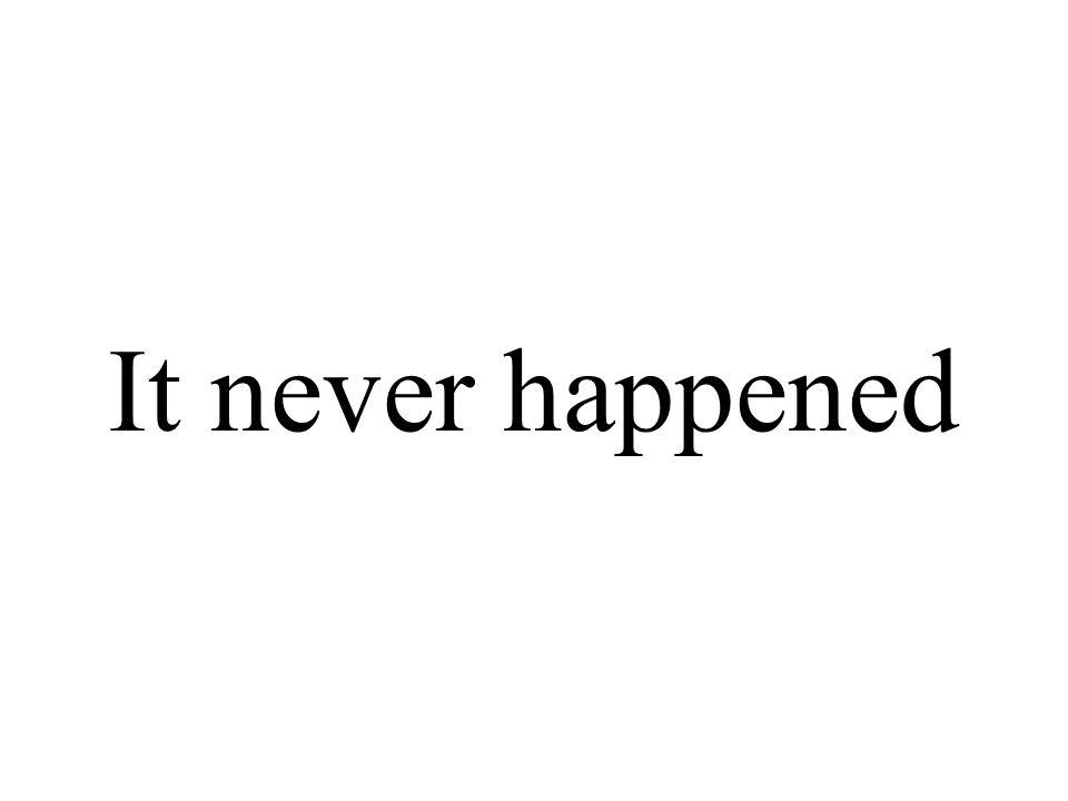 It never happened