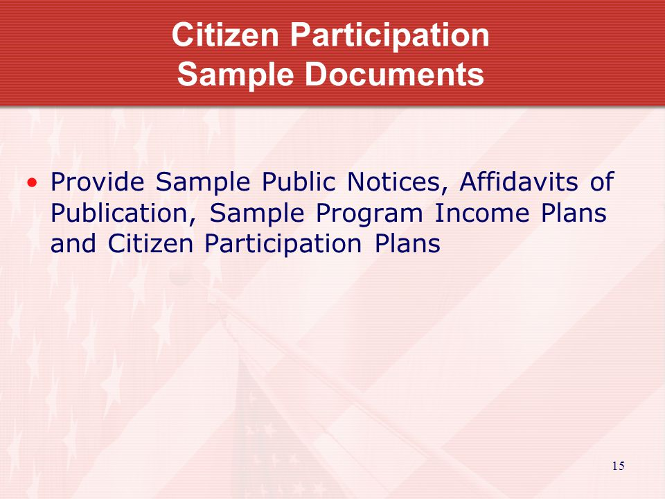 15 Citizen Participation Sample Documents Provide Sample Public Notices, Affidavits of Publication, Sample Program Income Plans and Citizen Participation Plans