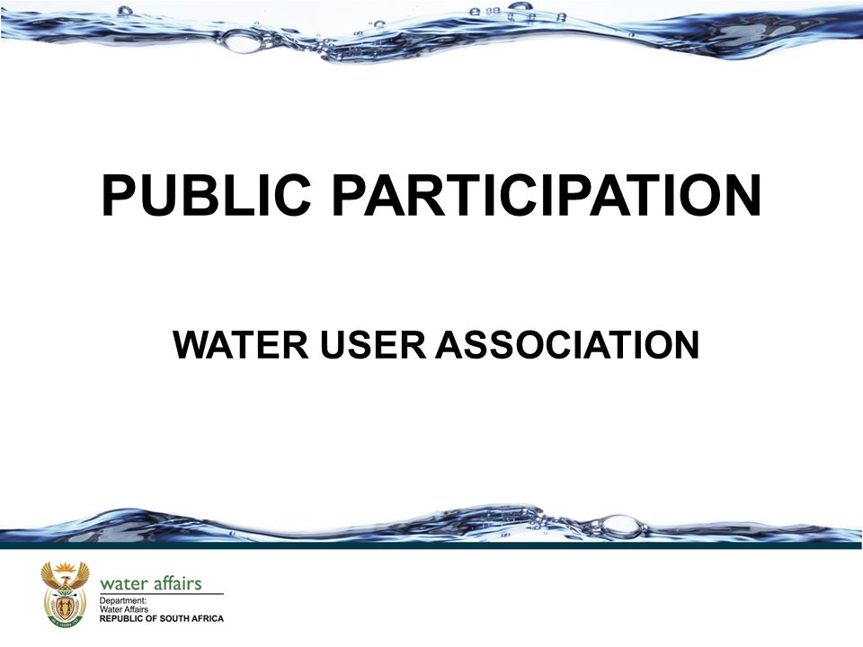 PUBLIC PARTICIPATION WATER USER ASSOCIATION