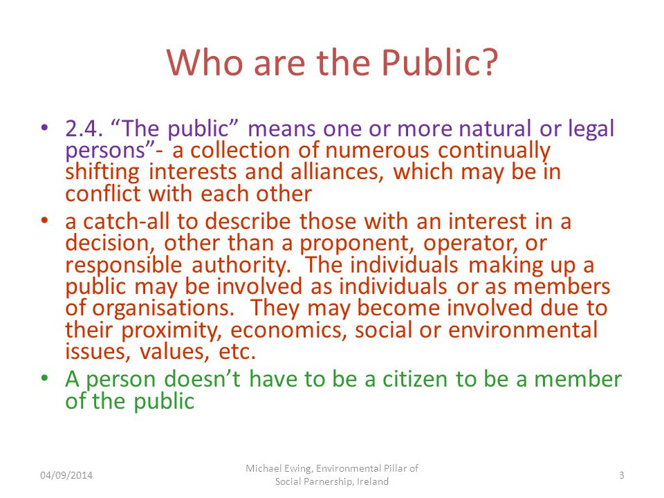 04/09/2014 Michael Ewing, Environmental Pillar of Social Parnership, Ireland 3 Who are the Public.