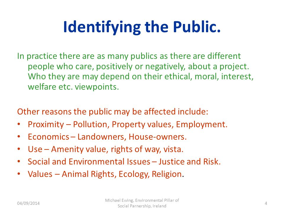 04/09/2014 Michael Ewing, Environmental Pillar of Social Parnership, Ireland 4 Identifying the Public.