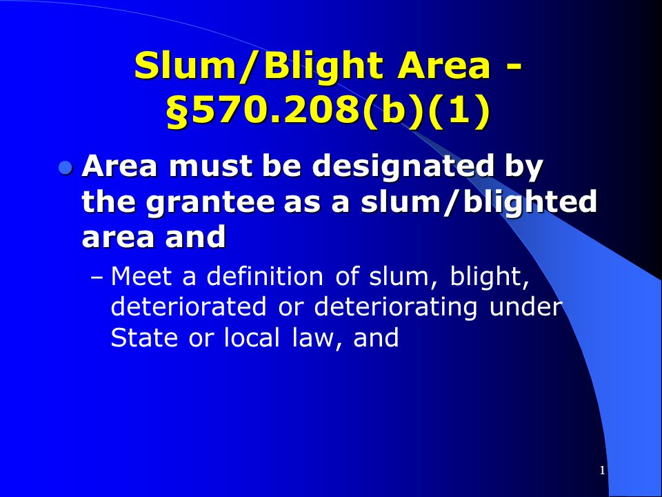 1 Slums and Blight Slum or Blighted Areas Slum or Blighted Areas Spot Blight Spot Blight Urban Renewal Completion Urban Renewal Completion