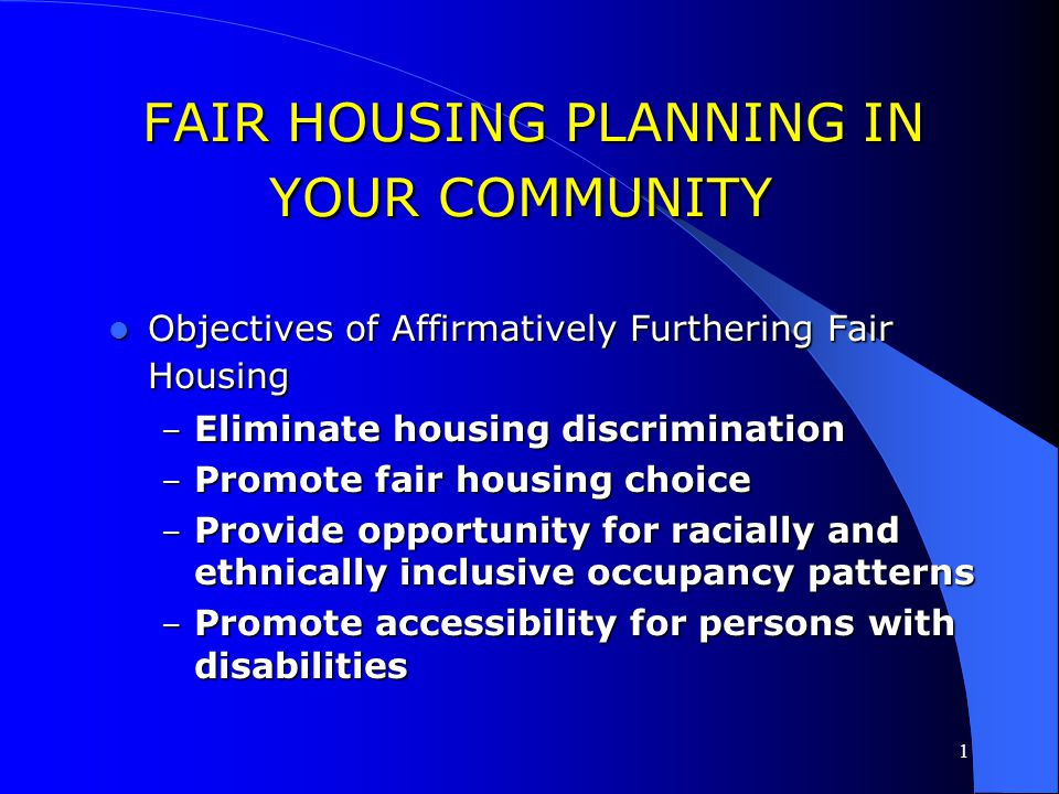 1 FAIR HOUSING PLANNING GUIDE More information is available in the Fair Housing Planning Guide, Volume I, that is available through the following webs