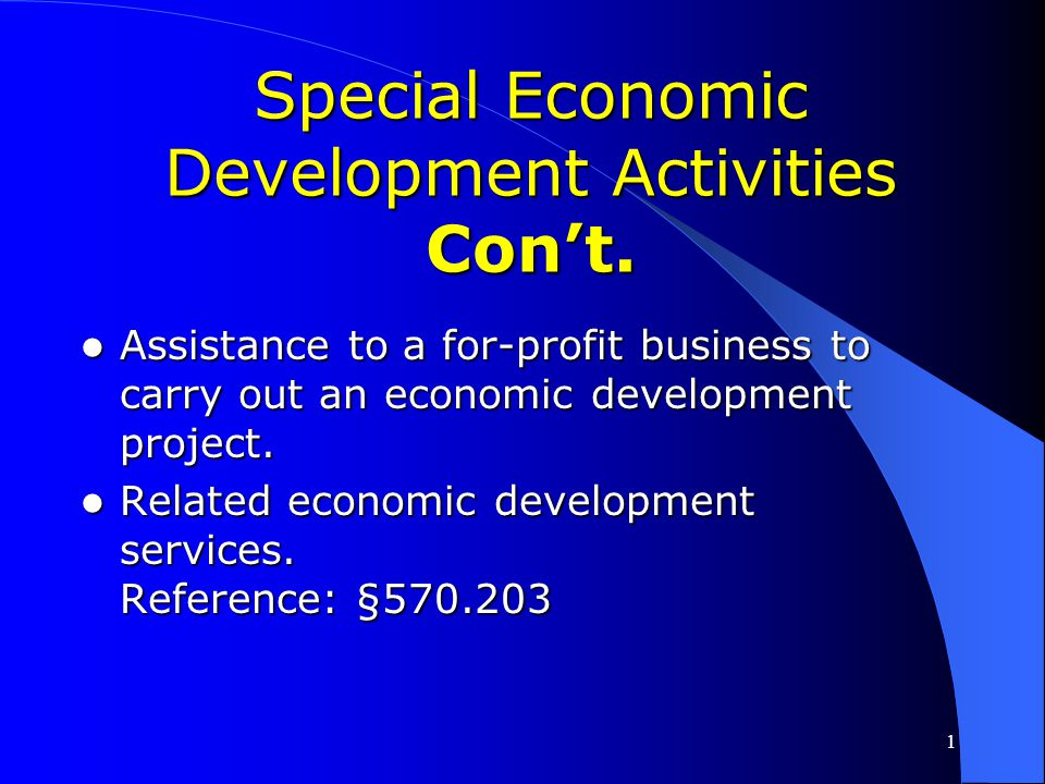 1 Special Economic Development Activities Commercial or industrial buildings or improvements carried out by the grantee or nonprofit subrecipient. Com