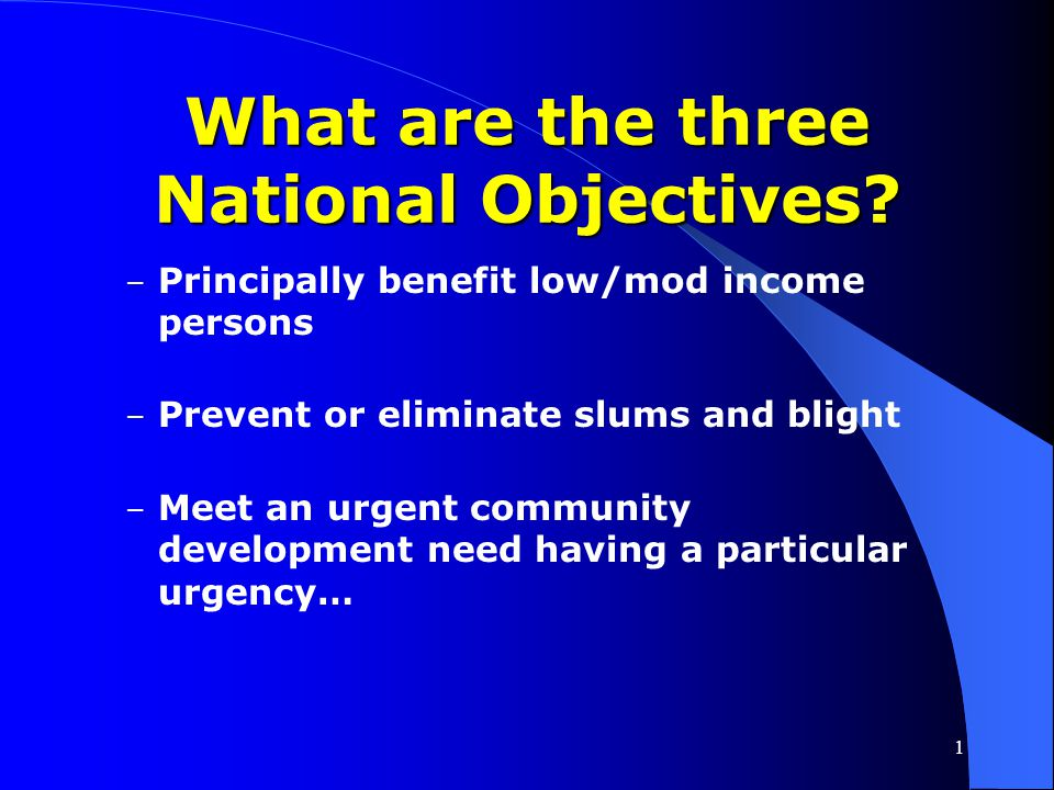 1 Important Web Sites Guide to National Objectives and Eligible Activities for Entitlement Communities – www.hud.gov/offices/cpd/ communitydevelopment