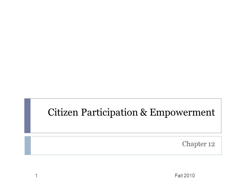 Citizen Participation & Empowerment Chapter 12 Fall 20101
