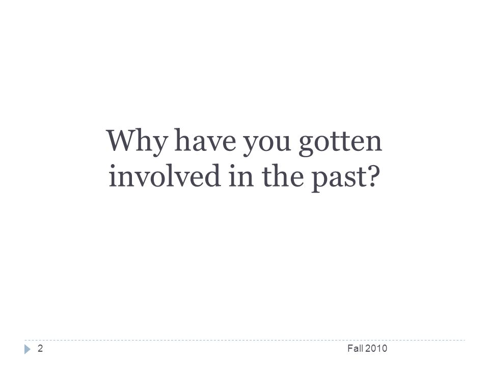 2 Why have you gotten involved in the past?