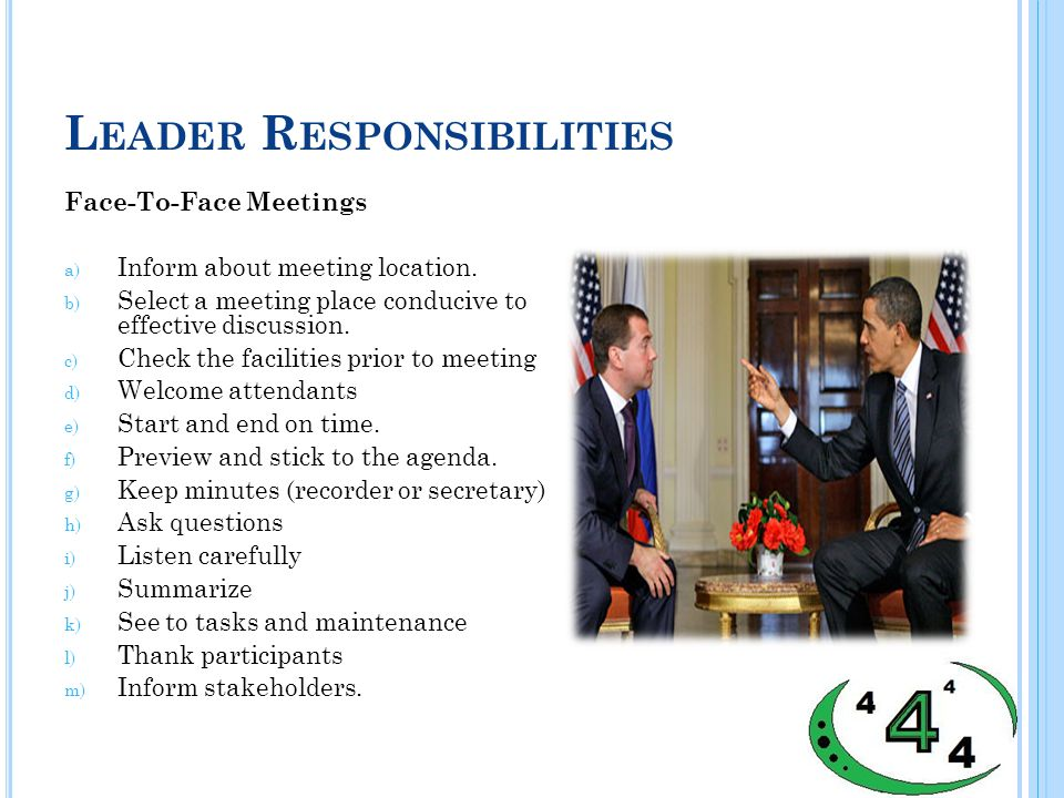 L EADER R ESPONSIBILITIES Face-To-Face Meetings a) Inform about meeting location.