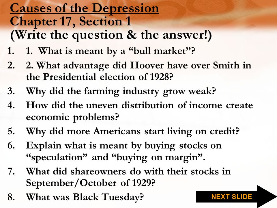 Causes of the Depression Chapter 17, Section 1 (Write the question & the answer!) 1.1.