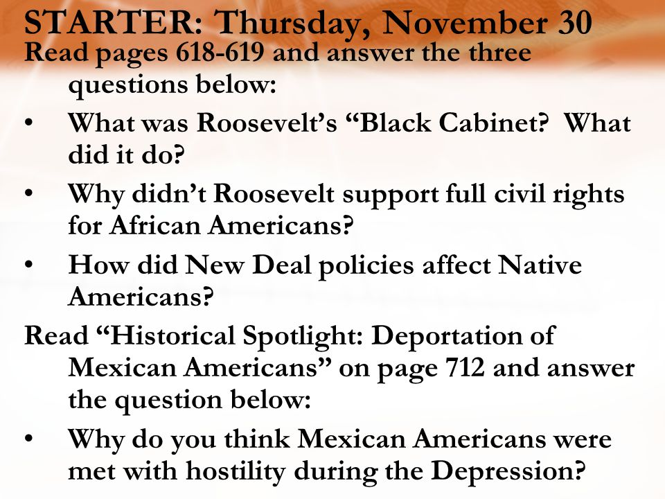 STARTER: Thursday, November 30 Read pages 618-619 and answer the three questions below: What was Roosevelt's Black Cabinet.