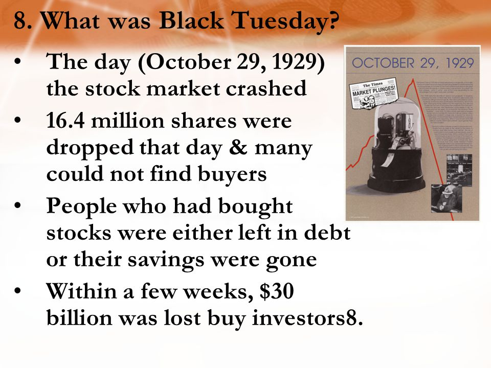 8.What was Black Tuesday.