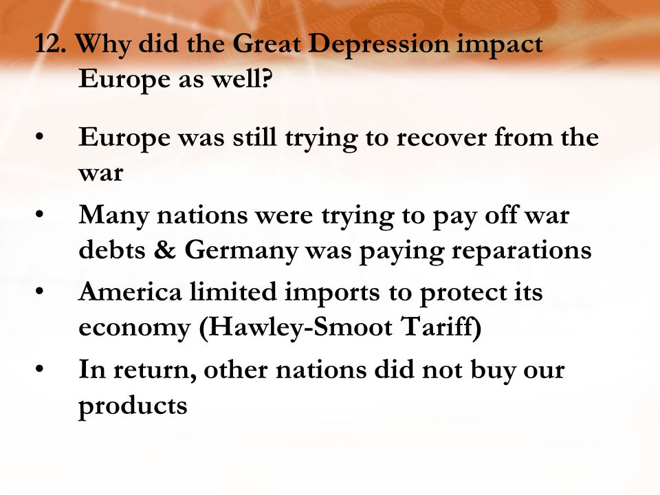 12.Why did the Great Depression impact Europe as well.
