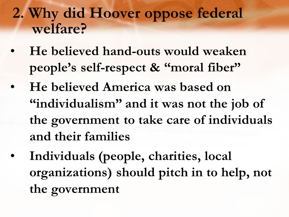 2.Why did Hoover oppose federal welfare.