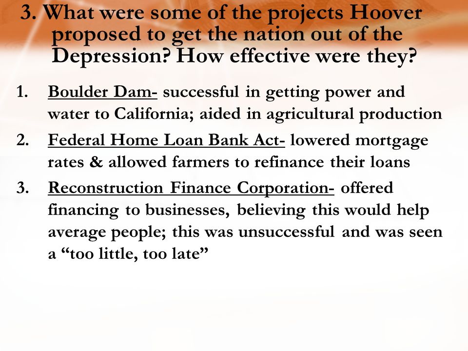 3.What were some of the projects Hoover proposed to get the nation out of the Depression.