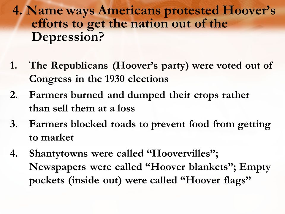 4.Name ways Americans protested Hoover's efforts to get the nation out of the Depression.