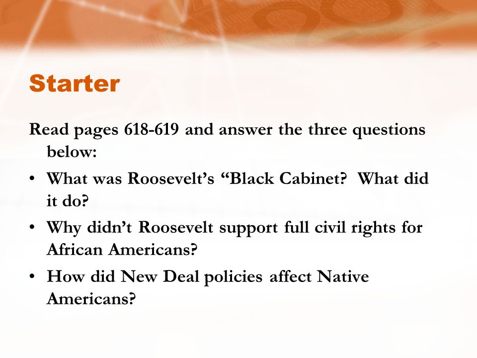 Starter Read pages 618-619 and answer the three questions below: What was Roosevelt's Black Cabinet.