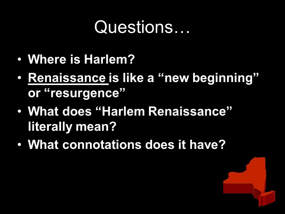 Questions… Where is Harlem.