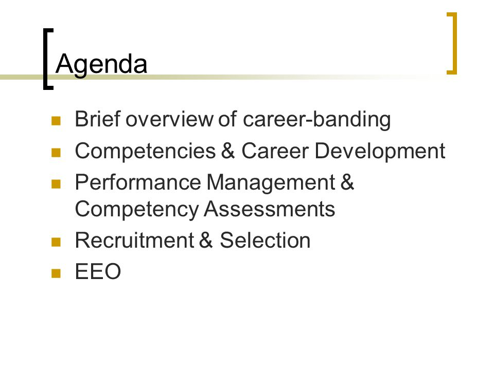 Career-Banding Breaking down of classes into more generic titles Wider pay ranges and more defined career paths Pay movement is based on the development of competencies (knowledge, skills, and behaviors) People focused v.
