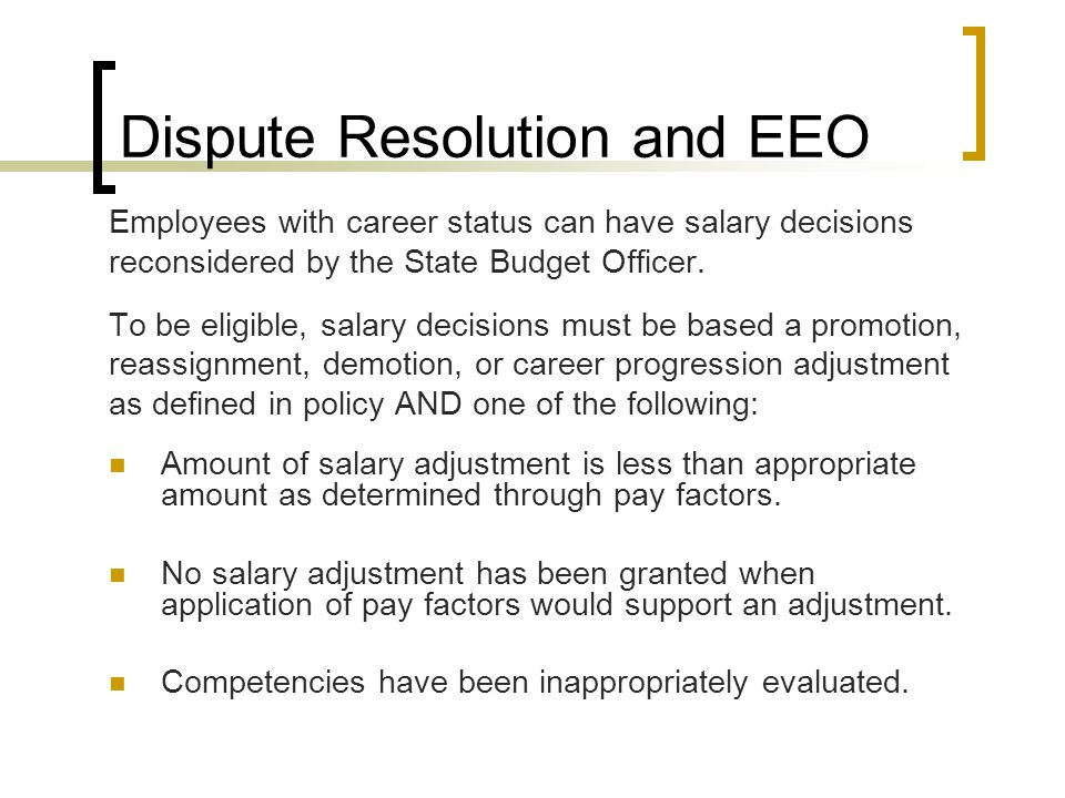 Employees with career status can have salary decisions reconsidered by the State Budget Officer.