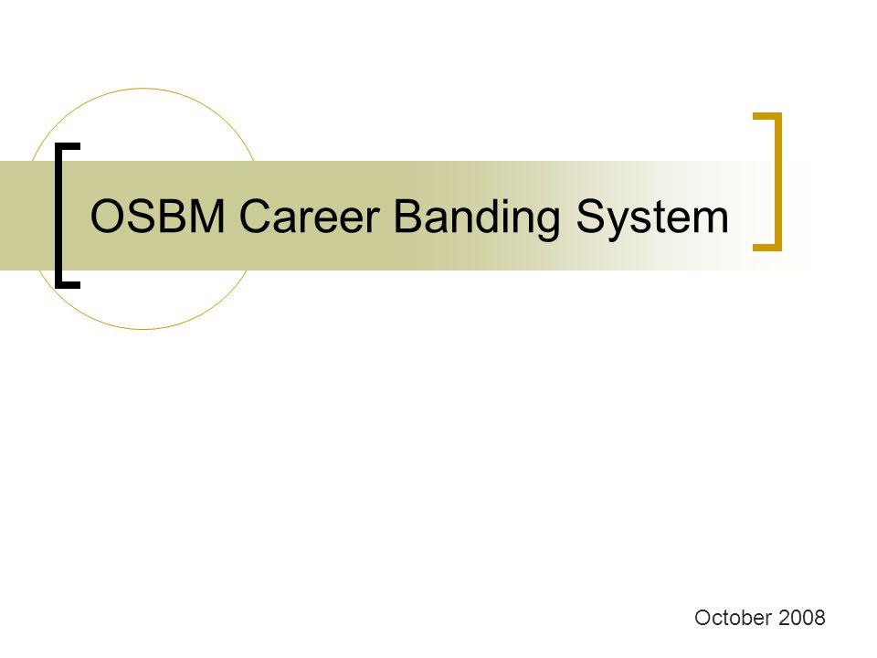 OSBM Career Banding System October 2008
