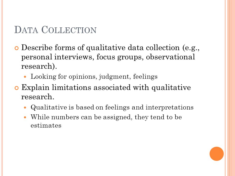D ATA C OLLECTION Explain advantages/disadvantages with using observational techniques to collect marketing data.