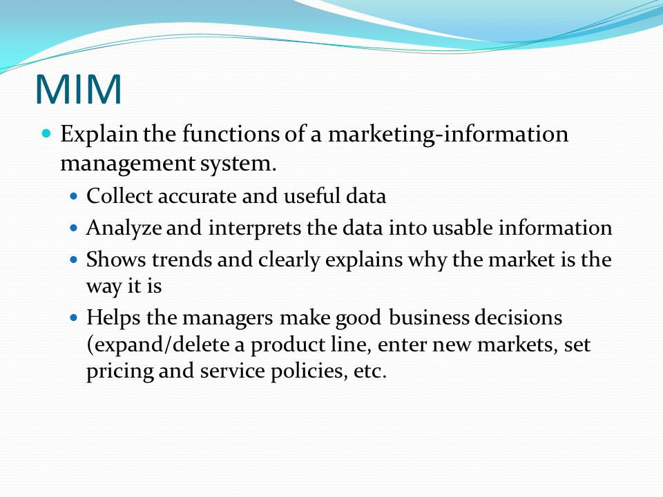 MIM Explain the functions of a marketing-information management system.