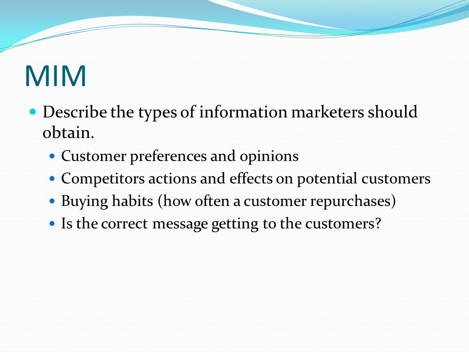 MIM Describe the types of information marketers should obtain.