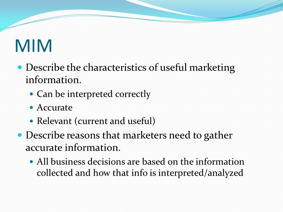 MIM Describe the characteristics of useful marketing information.
