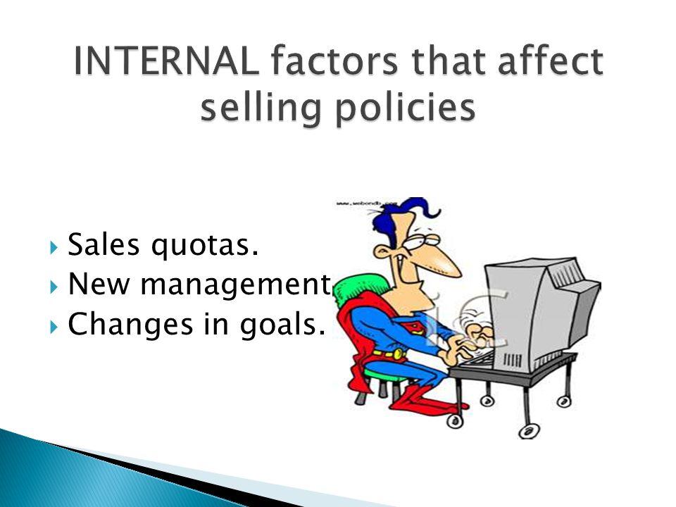  Sales quotas.  New management.  Changes in goals.