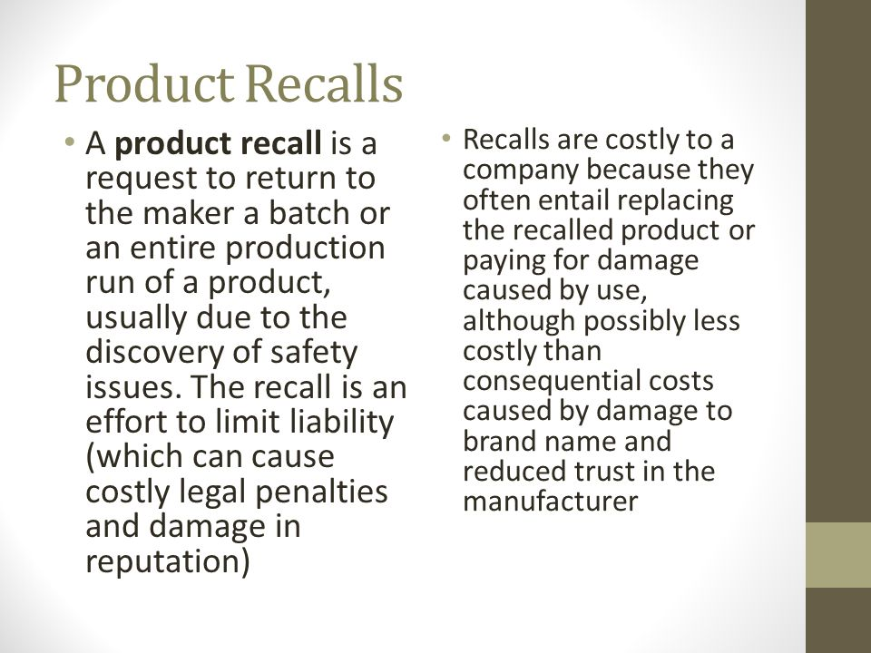Product Recalls A product recall is a request to return to the maker a batch or an entire production run of a product, usually due to the discovery of safety issues.