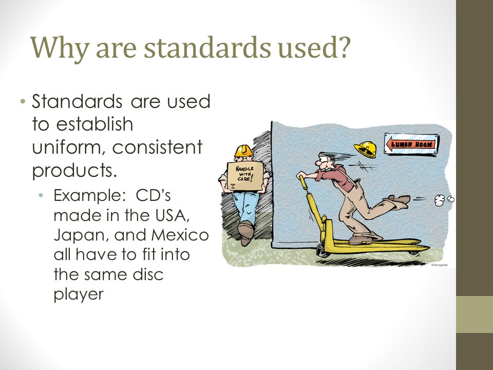 Grades and standards can indicate… How the product can be used Ex.