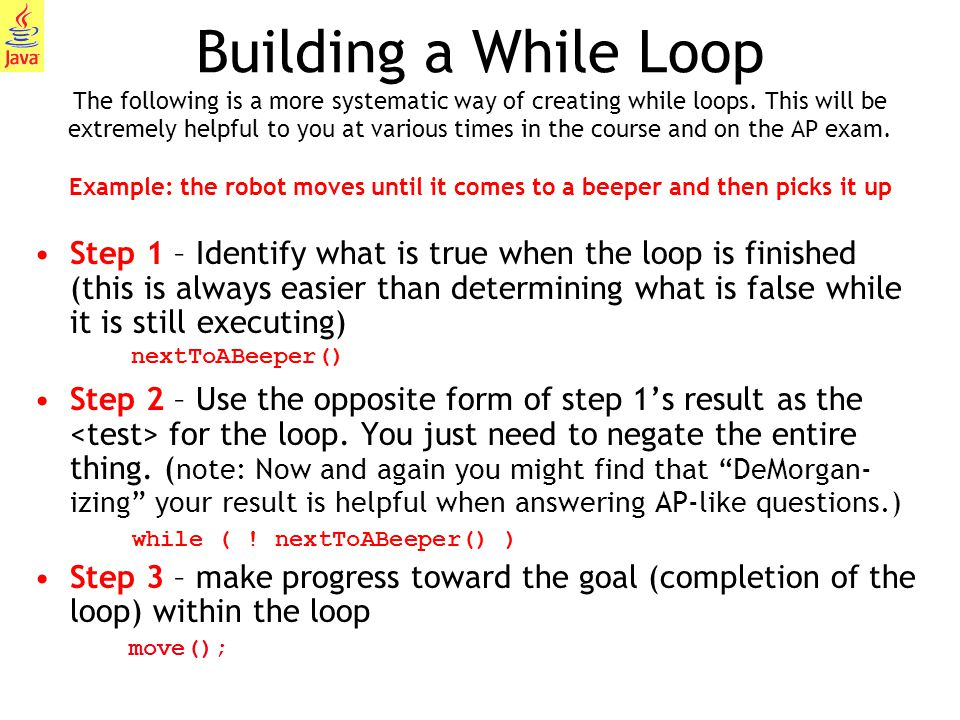 20 Building a While Loop The following is a more systematic way of creating while loops. This will be extremely helpful to you at various times in the