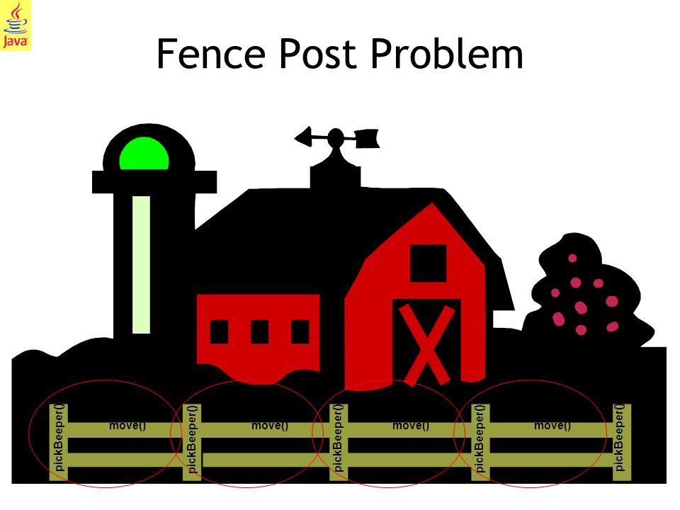 30 Fence Post Problem pickBeeper() move()