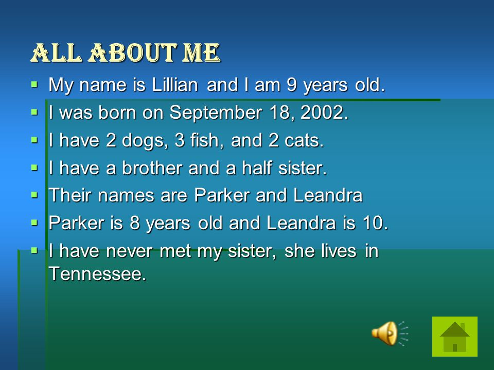 All About Me  My name is Lillian and I am 9 years old.