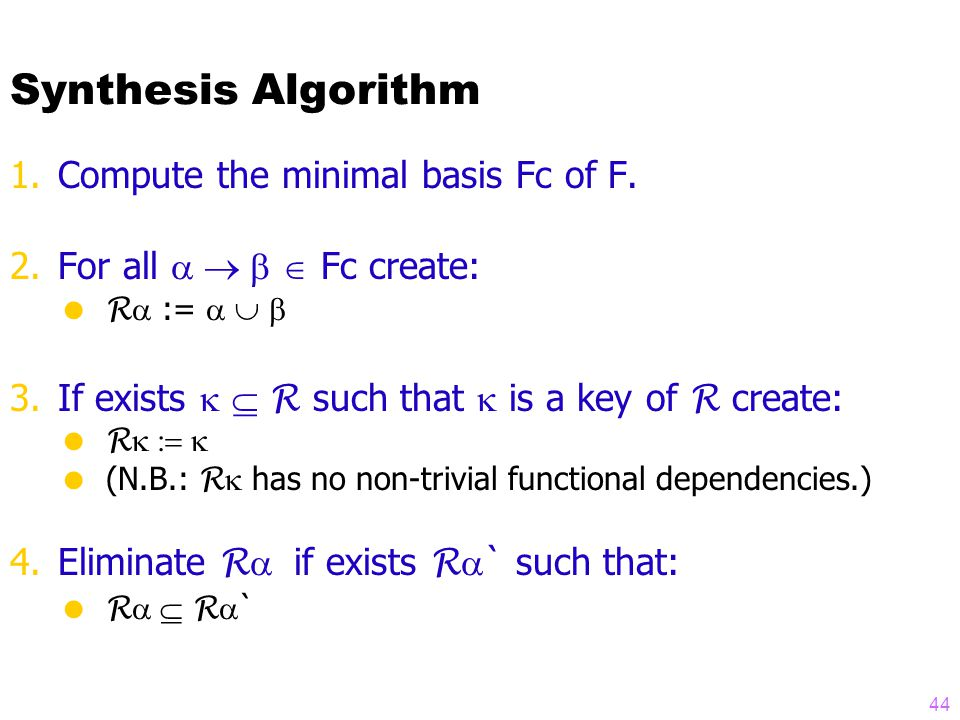 Synthesis Algorithm 1.Compute the minimal basis Fc of F.