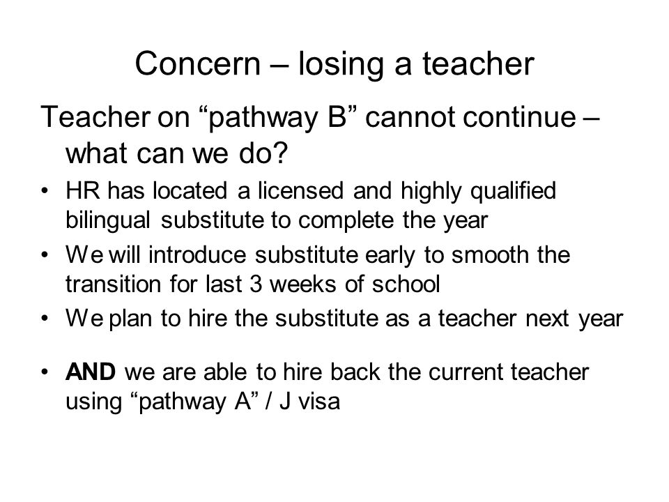 Concern – losing a teacher Teacher on pathway B cannot continue – what can we do.