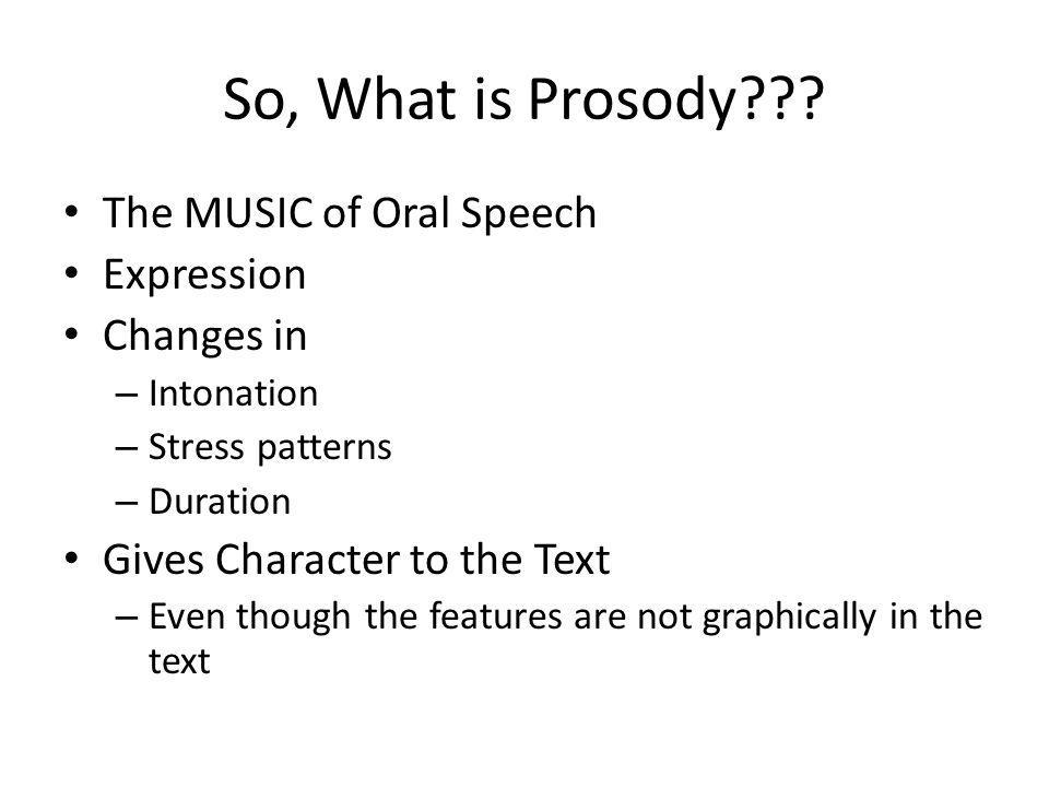 So, What is Prosody??.