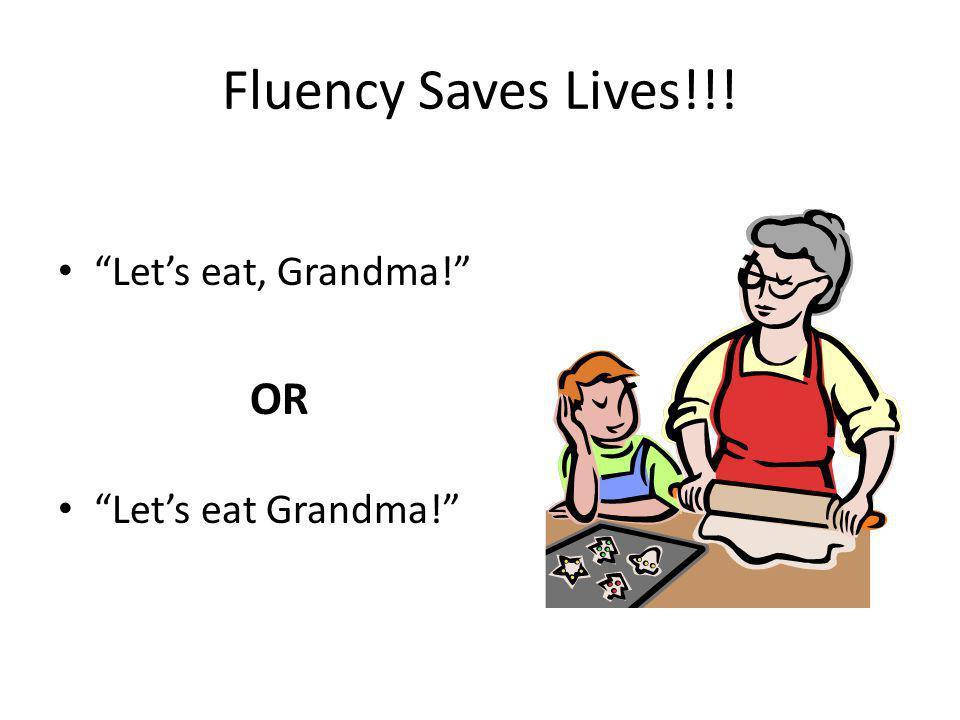 "Fluency Saves Lives!!! ""Let's eat, Grandma!"" OR ""Let's eat Grandma!"""