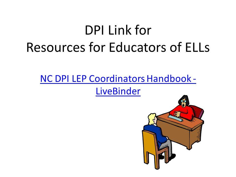 DPI Link for Resources for Educators of ELLs NC DPI LEP Coordinators Handbook - LiveBinder