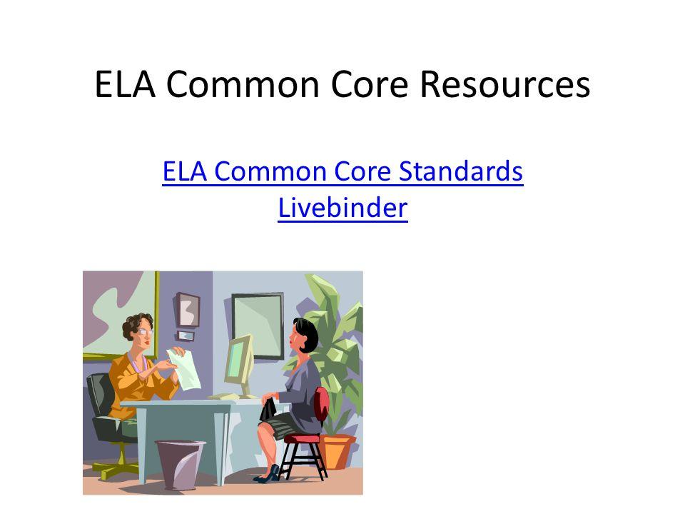 ELA Common Core Resources ELA Common Core Standards Livebinder