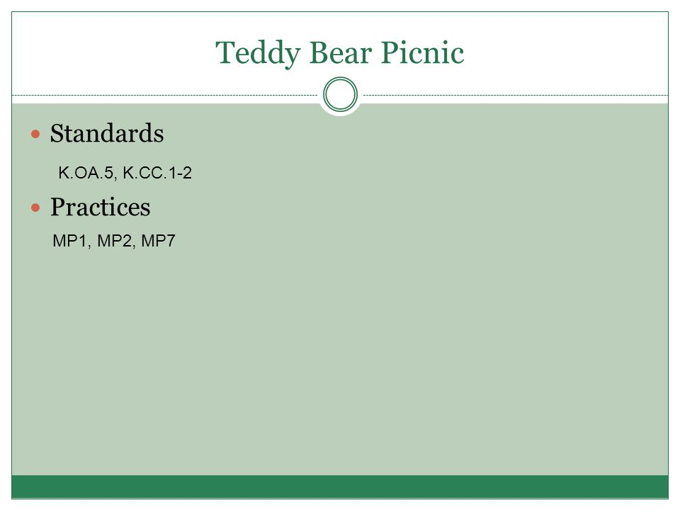 Teddy Bear Picnic Standards Practices K.OA.5, K.CC.1-2 MP1, MP2, MP7