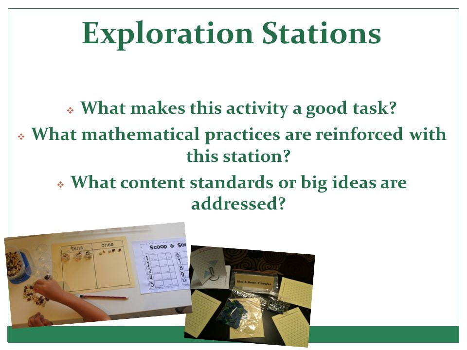 Exploration Stations  What makes this activity a good task.