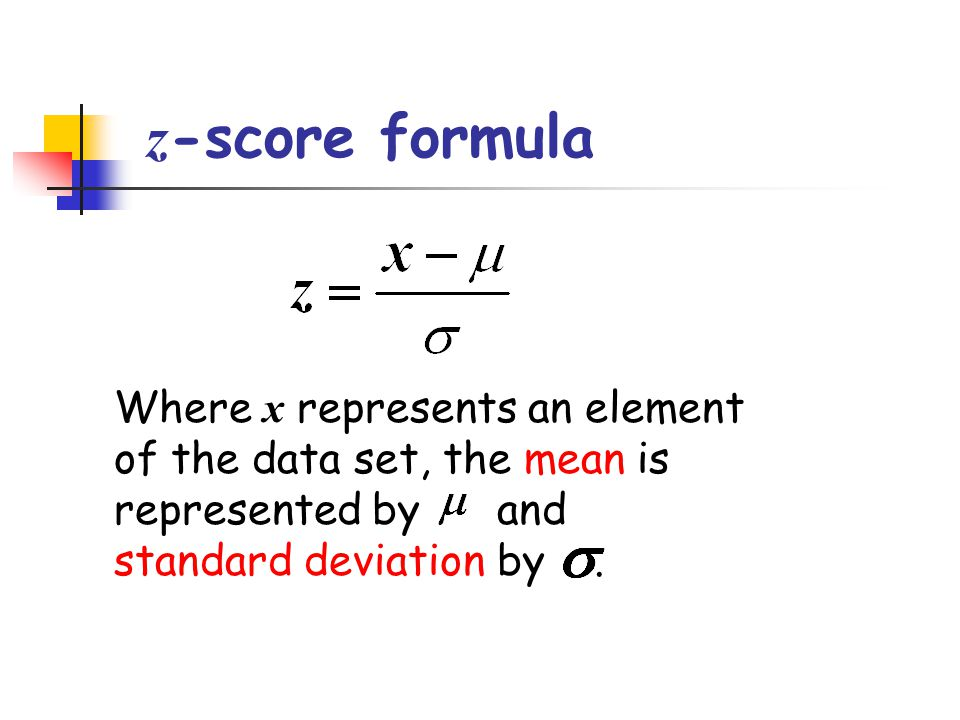 z -score formula Where x represents an element of the data set, the mean is represented by and standard deviation by.