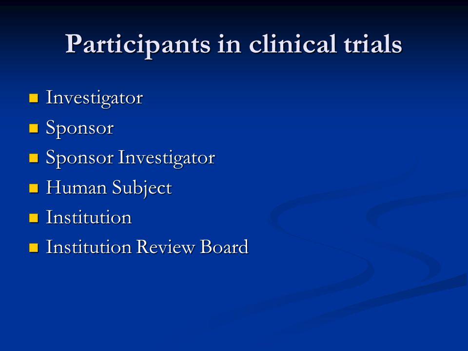 Participants in clinical trials Investigator Investigator Sponsor Sponsor Sponsor Investigator Sponsor Investigator Human Subject Human Subject Instit